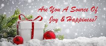 Are You a Source of Joy & Happiness?