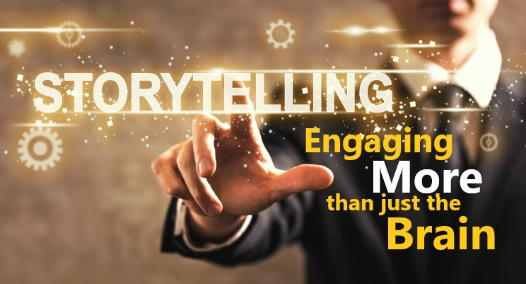 Storytelling – Engaging More Than the Brain
