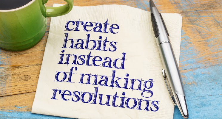 Make New Habits; Not Resolutions