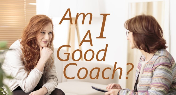 Am I a Good Coach?