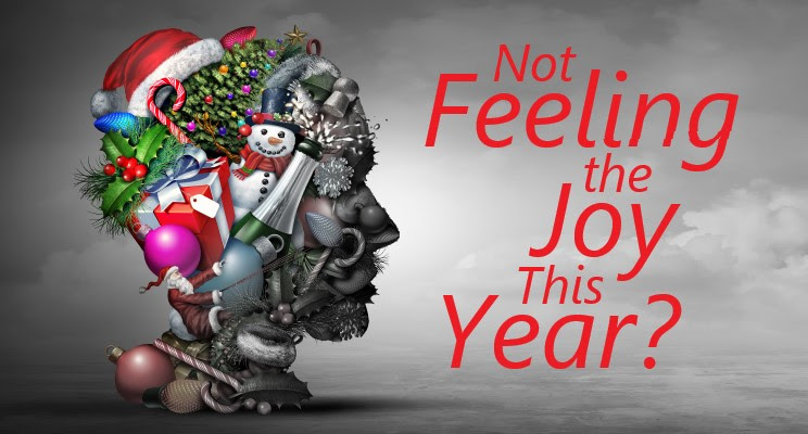 Not Feeling the Joy This Year?