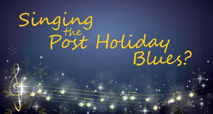 Singing the Post Holiday Blues