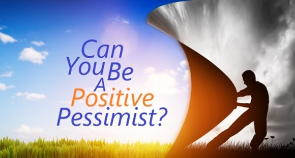Can You be a Positive Pessimist?